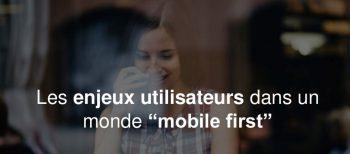 Enjeux utilisateur mobile first